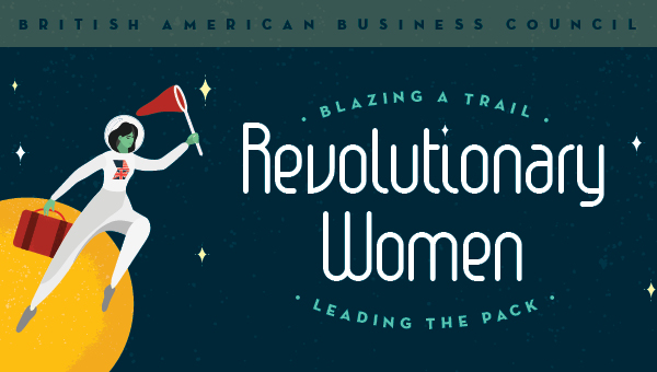 British American Business Council of Greater Philadelphia | Revolutionary Women – Blazing a Trail & Leading the Pack