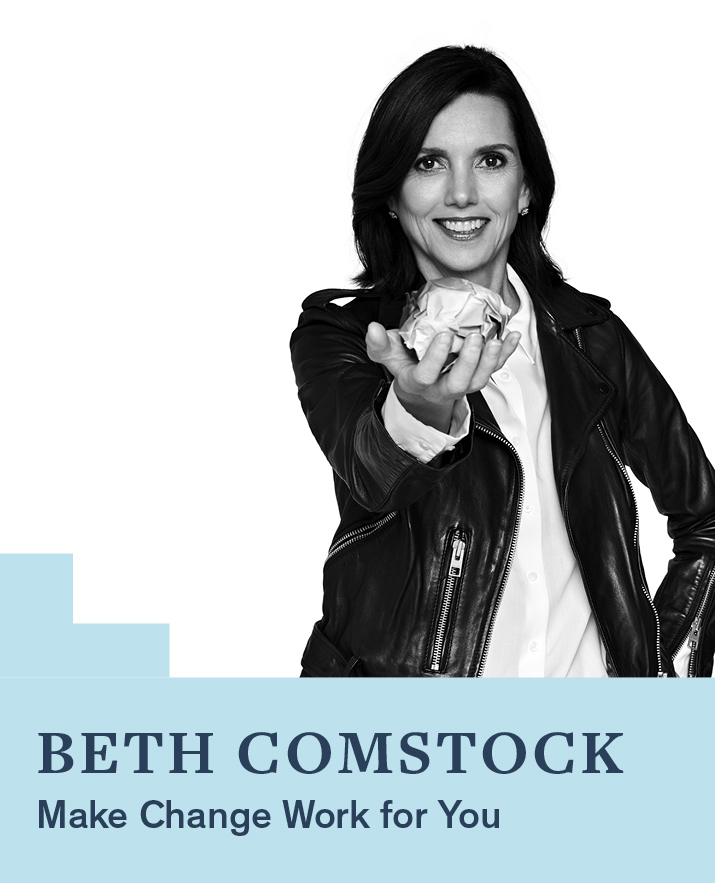 Make Change Work for You with Beth Comstock