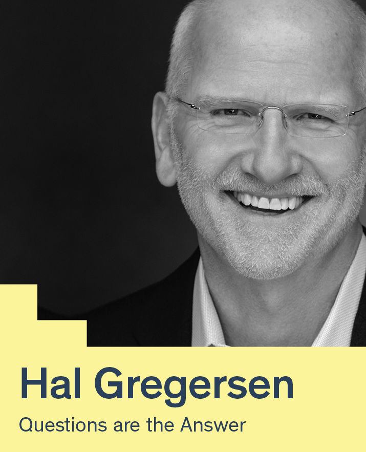 Questions Are the Answer with Hal Gregersen