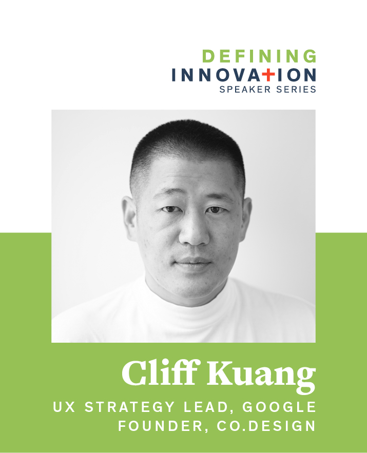 Defining Innovation Presents Cliff Kuang,  Founder of Co.Design