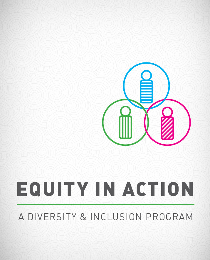 Equity in Action: a Diversity & Inclusion Program