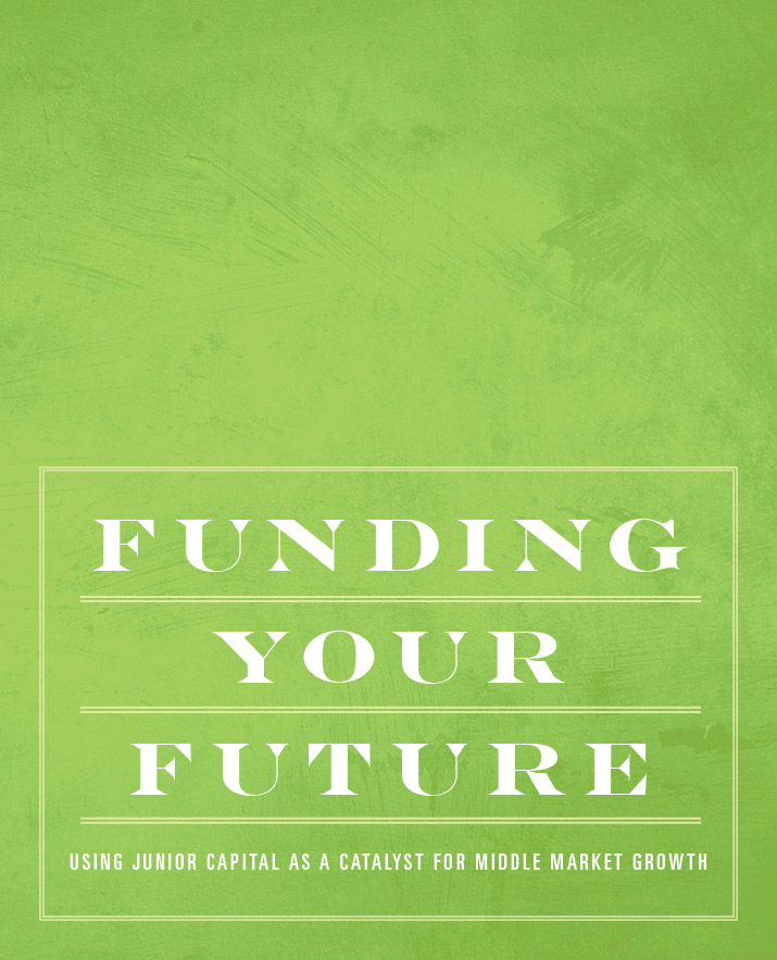 Funding Your Future: Using Junior Capital as a Catalyst for Middle Market Growth