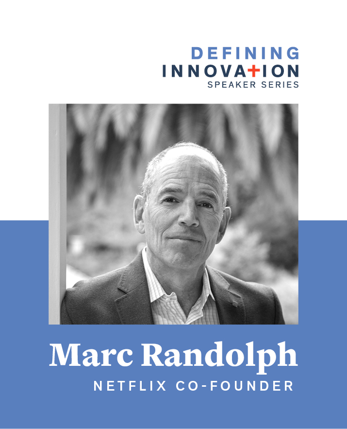 Defining Innovation Presents Netflix Co-Founder Marc Randolph