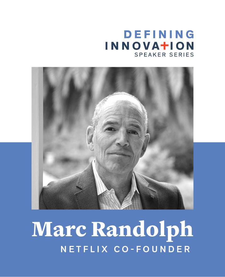 Defining Innovation Presents Netflix Co-Founder Marc Randolph