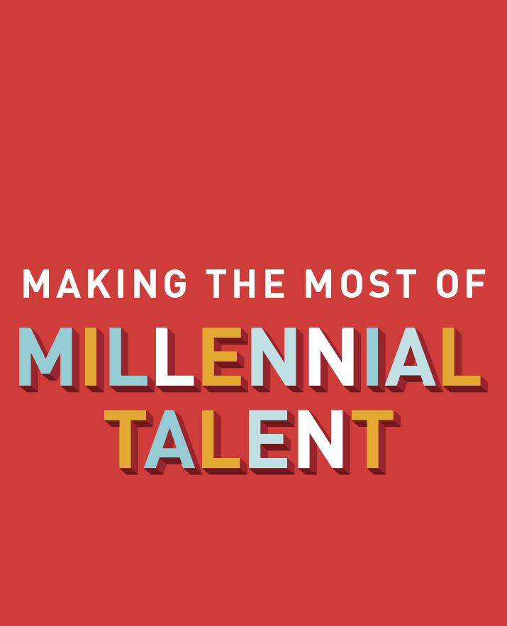 Making the Most of Millennial Talent