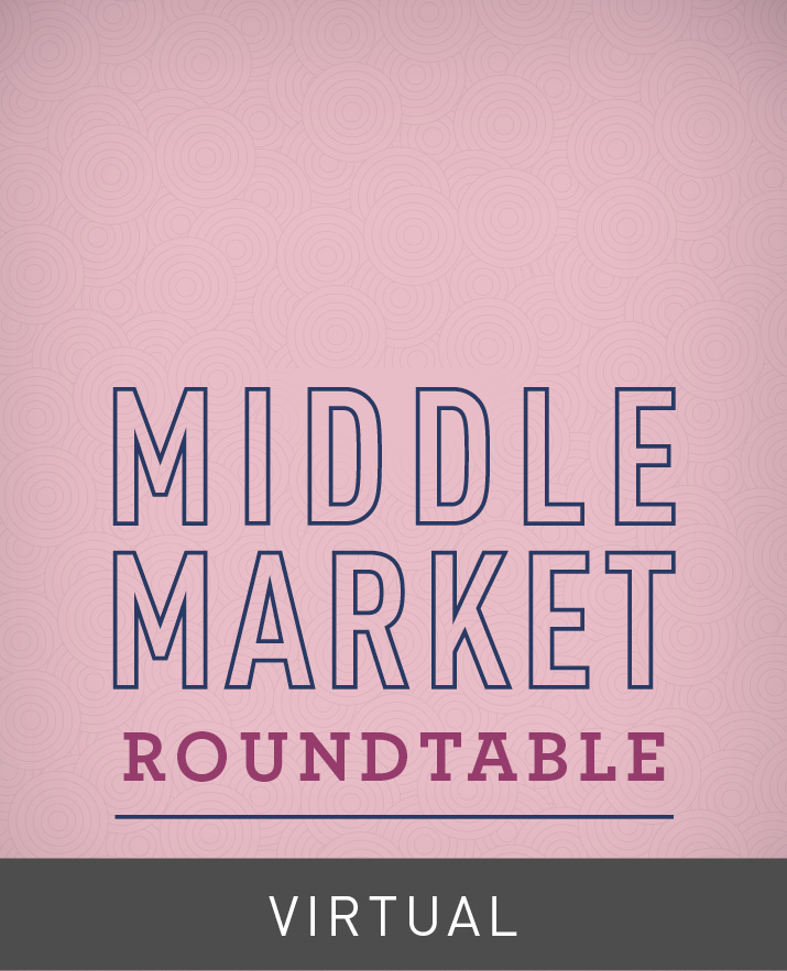 [Virtual] Business Development: A Middle Market Executive Roundtable