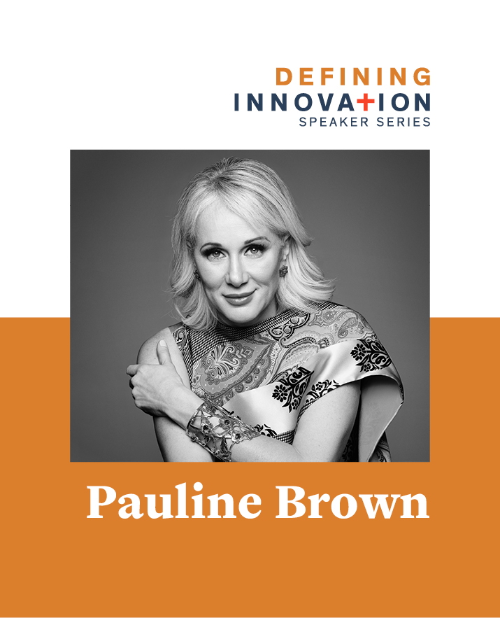 Defining Innovation Presents Pauline Brown