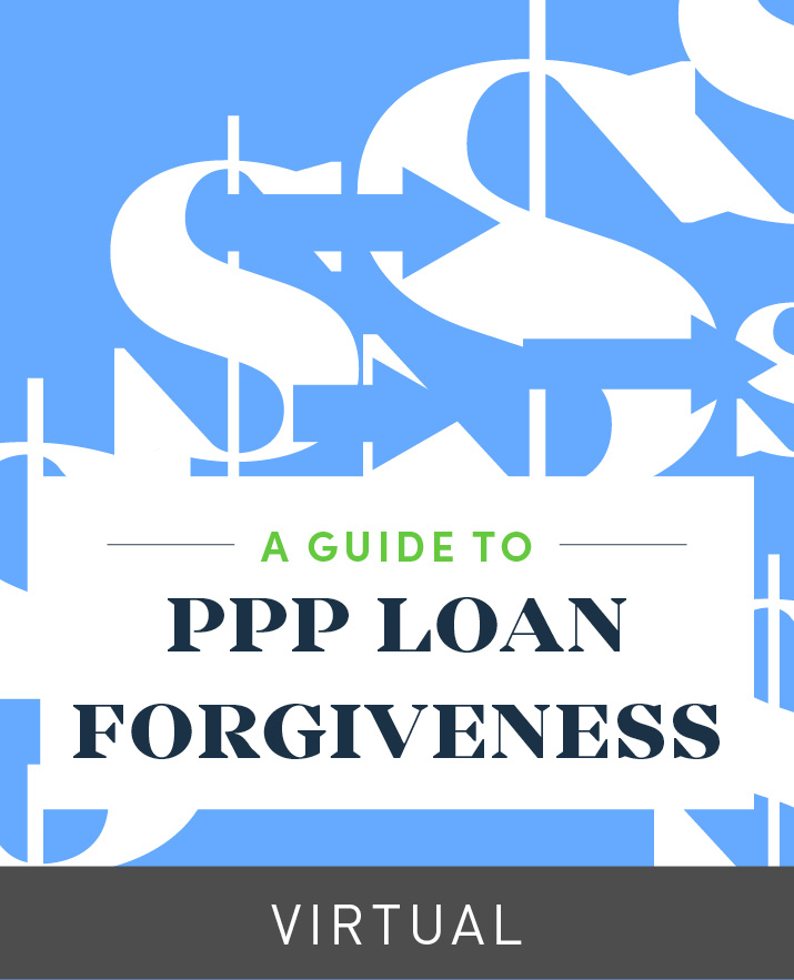 [Virtual] A Guide to PPP Loan Forgiveness