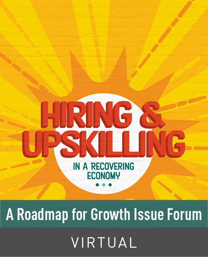 [Virtual] Hiring and Upskilling in a Recovering Economy: A Roadmap for Growth Issue Forum
