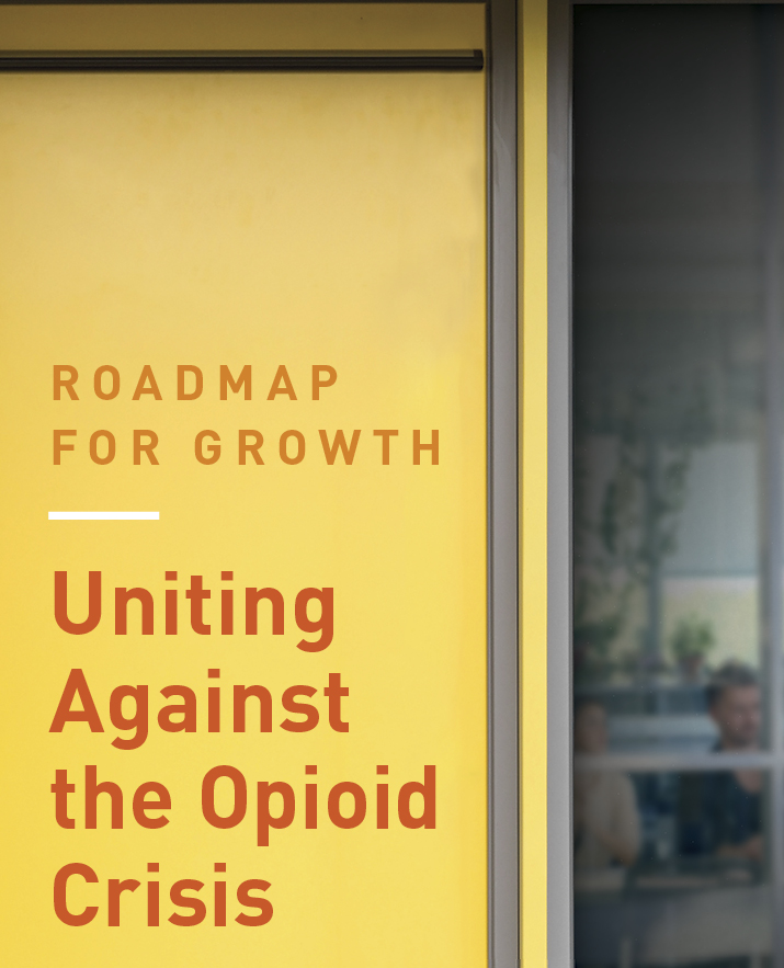 Roadmap for Growth: Uniting Against the Opioid Crisis