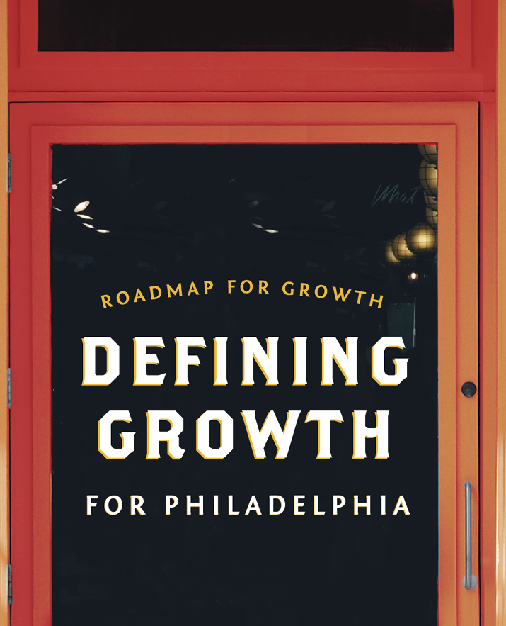 Roadmap For Growth: Defining Growth for Philadelphia