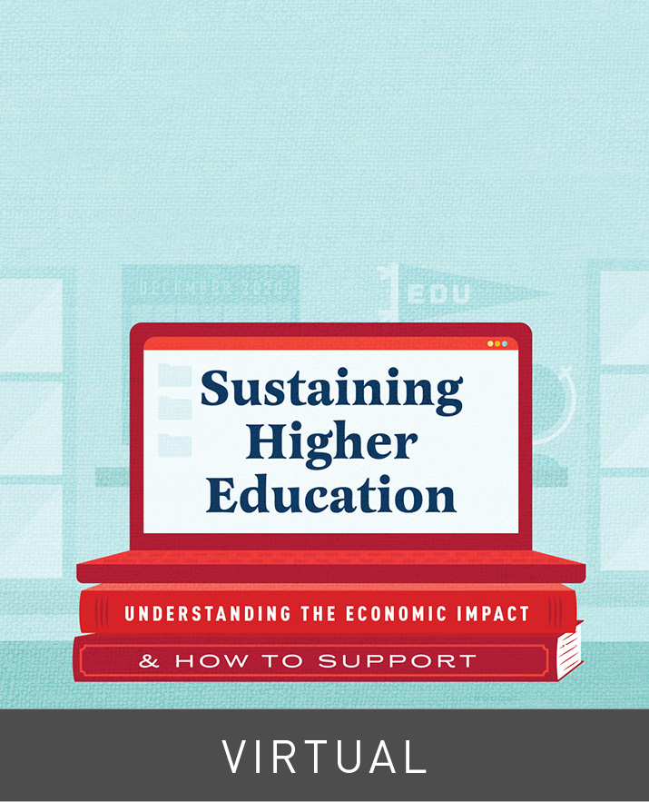 [Virtual] Sustaining Higher Education: Understanding the Economic Impact & How to Support